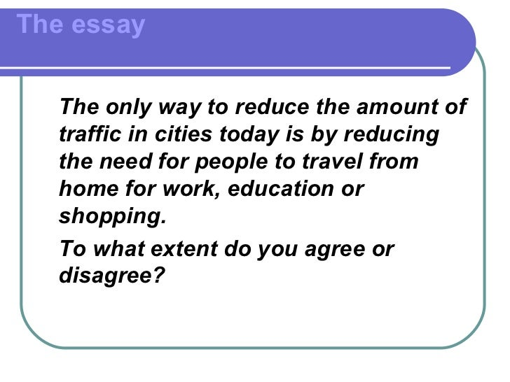 to what extent do you agree essay In this episode look at the writing task in the essay section of academic and  to  what extent do you agree or disagree with this statement.