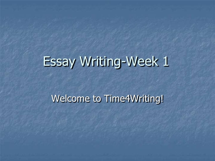 Essay Writing-Week 1   Welcome to Time4Writing!
