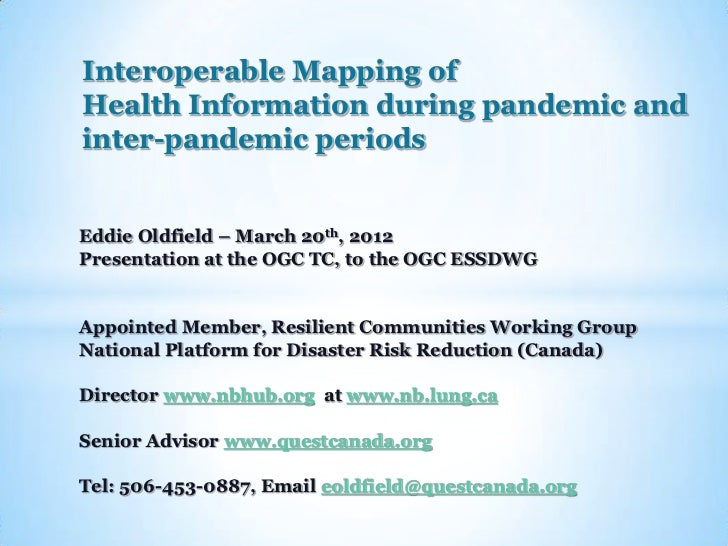 Interoperable Mapping ofHealth Information during pandemic andinter-pandemic periodsEddie Oldfield – March 20th, 2012Prese...