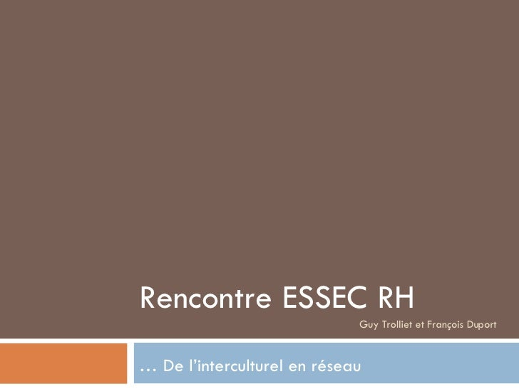 Rencontre ESSEC RH Guy Trolliet et François Duport …  De l'interculturel en réseau