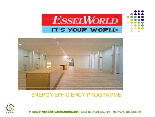 ENERGY EFFICIENCY PROGRAMME  Prepared by centre for application of renewable energy email: care@care-india.com http:// www...