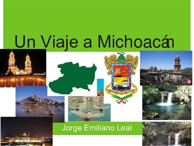 Un Viaje a MichoacánJorge Emiliano Leal