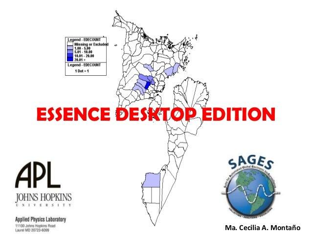 ESSENCE DESKTOP EDITION                  Ma. Cecilia A. Montaño