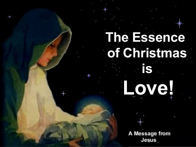 The Essence               of Christmas                    is                     Love!♫ Turn on your speakers!CLICK TO ADV...