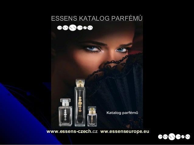 ESSENS KATALOG PARFÉMŮESSENS KATALOG PARFÉMŮ www.essens-czech.cz ww.essenseurope.euww.essenseurope.eu