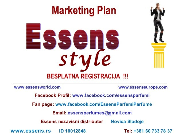 Marketing Plan  style BESPLATNA REGISTRACIJA !!! www.essensworld.com  www.essenseurope.com  Facebook Profil: www.facebook....