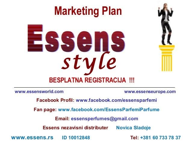Marketing Plan  style BESPLATNA REGISTRACIJA !!! www.essensworld.com  www.essenseurope.com  Facebook Profil: www.facebook....
