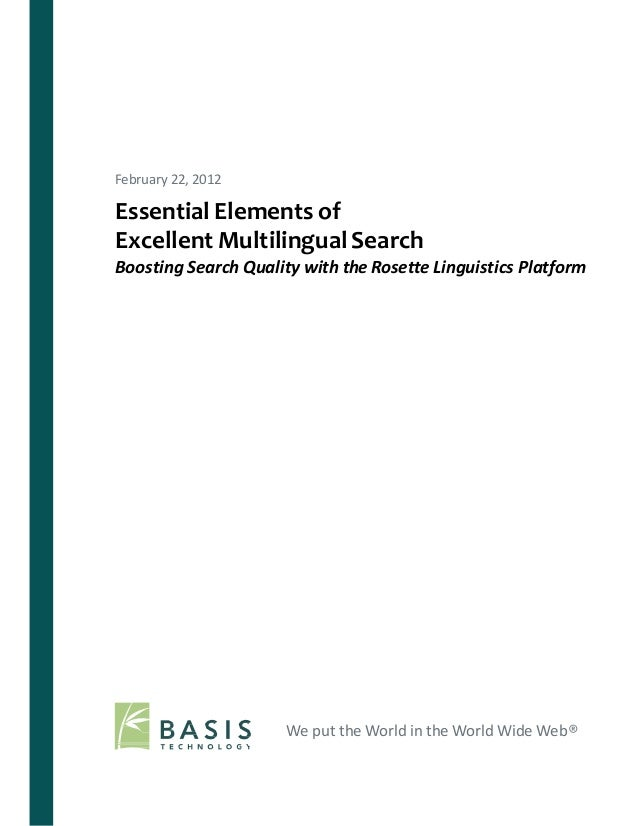 February 22, 2012Essential Elements ofExcellent Multilingual SearchBoosting Search Quality with the Rosette Linguistics Pl...