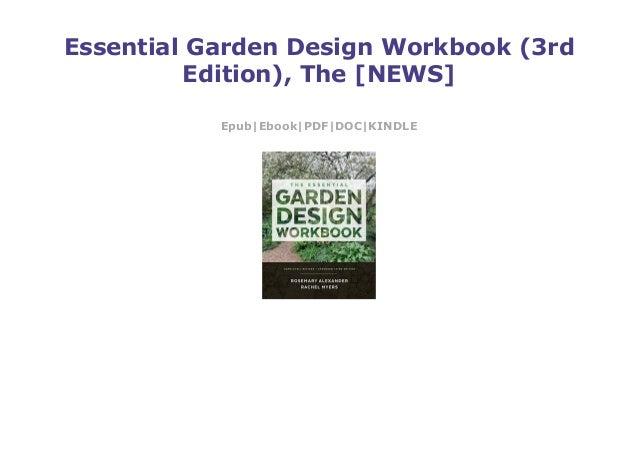 Essential Garden Design Workbook (3rd Edition), The NEWS