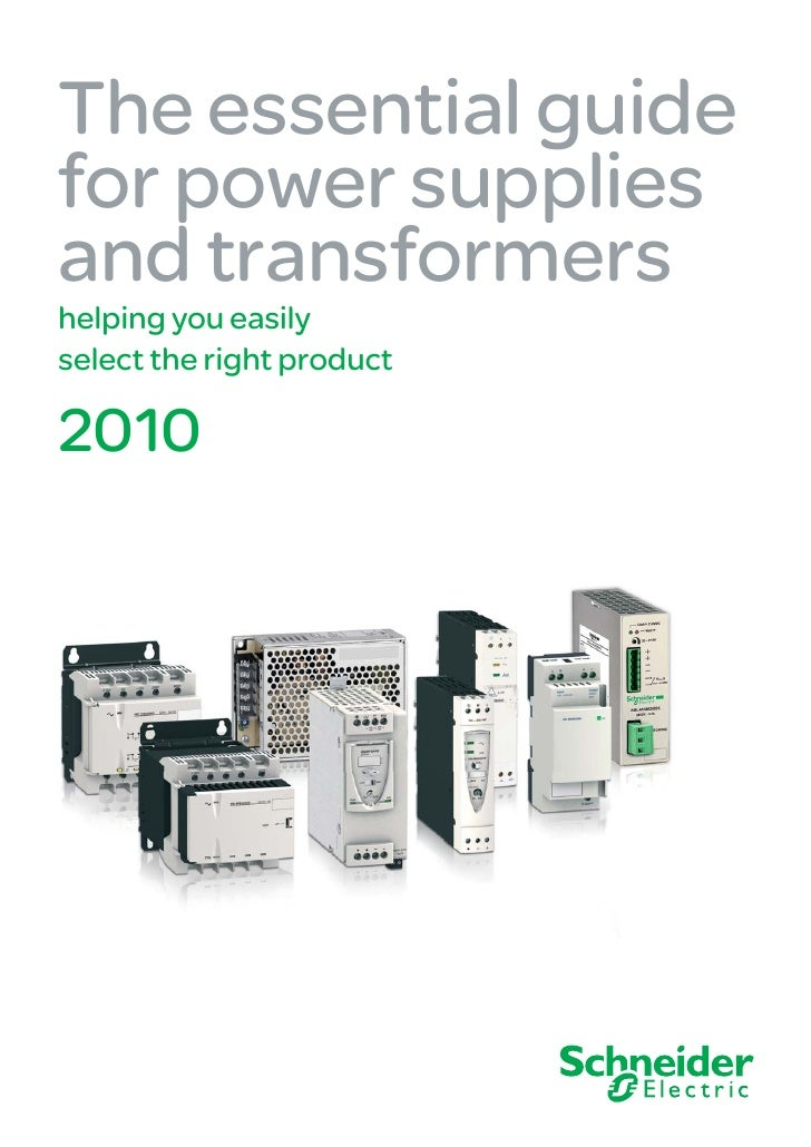 The essential guide for power supplies and transformers helping you easily select the right product  2010