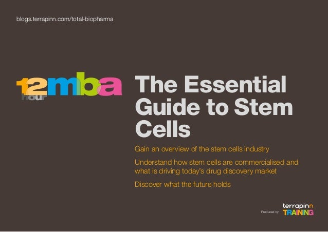 blogs.terrapinn.com/total-biopharma  The Essential Guide to Stem Cells Gain an overview of the stem cells industry Underst...