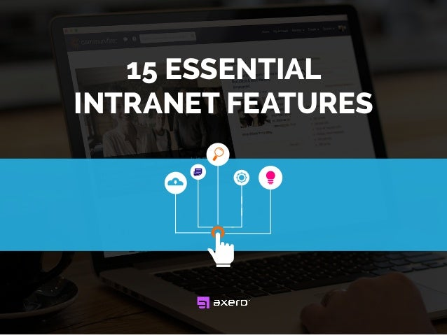 15 ESSENTIAL INTRANET FEATURES