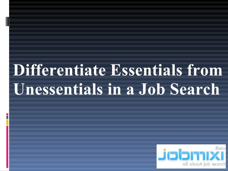 Differentiate Essentials from Unessentials in a Job Search