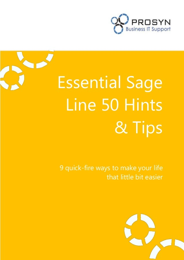 Essential Sage Line 50 Hints & Tips 9 quick-fire ways to make your life that little bit easier