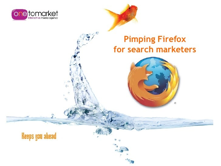 Pimping Firefox for search marketers