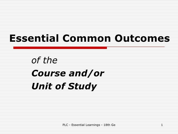 Essential Common Outcomes of the  Course and/or  Unit of Study