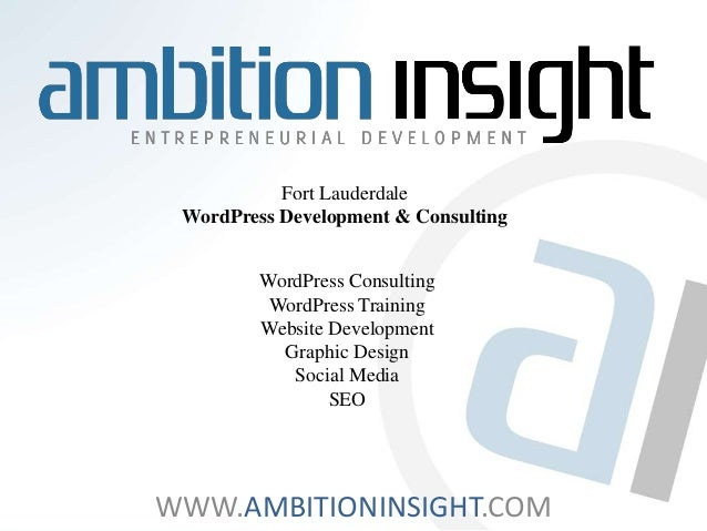 Fort Lauderdale  WordPress Development & Consulting  WordPress Consulting  WordPress Training  Website Development  Graphi...