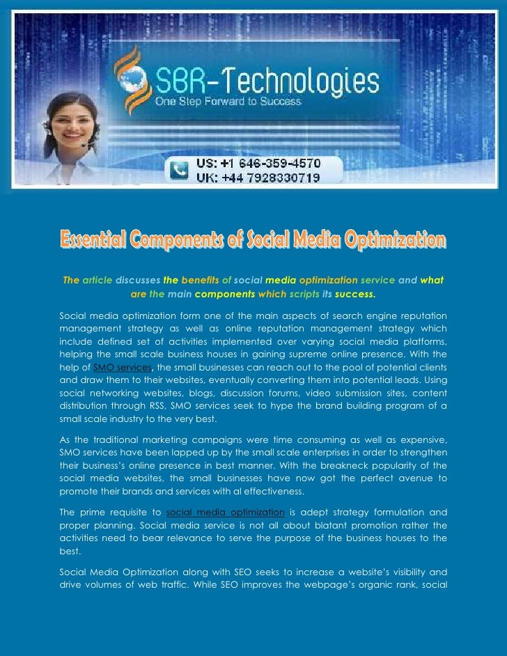 The article discusses the benefits of social media optimization service and what               are the main components whi...
