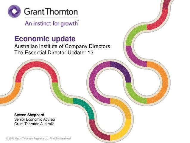 Economic update Australian Institute of Company Directors The Essential Director Update: 13  Steven Shepherd Senior Econom...