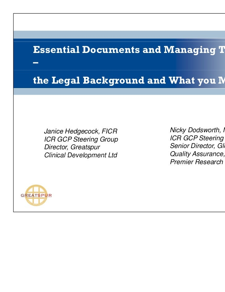 Essential Documents and Managing Trial Files–the Legal Background and What you Must Have Janice Hedgecock, FICR     Nicky ...