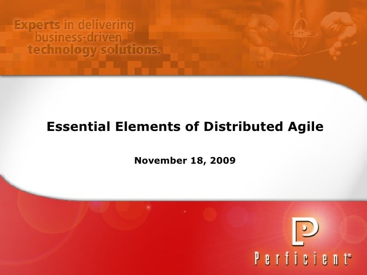 Essential Elements of Distributed Agile November 18, 2009