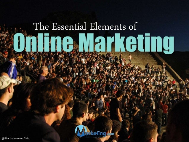 The Essential Elements of  Online Marketing  @ilbarbaricore on flickr