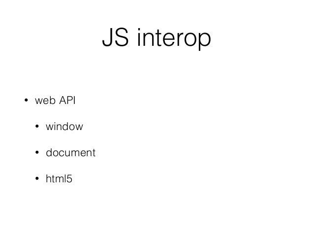 JS interop • web API • window • document • html5