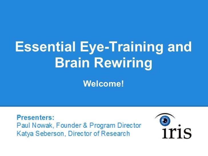 Essential Eye-Training and     Brain Rewiring          Welcome!