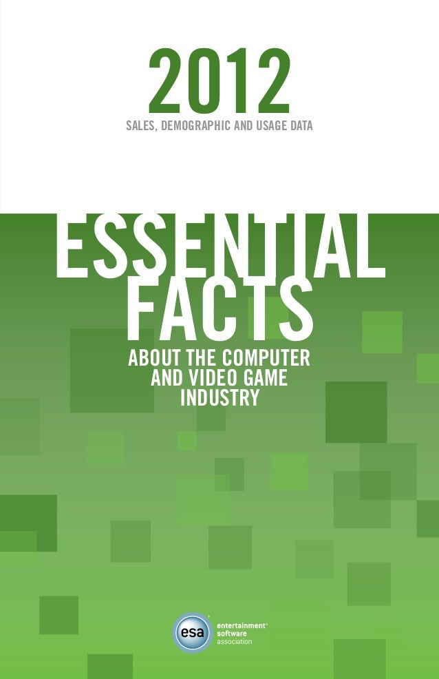 [ iii ]2012Sales, Demographic and Usage DataEssentialFactsAbout the Computerand Video GameIndustry