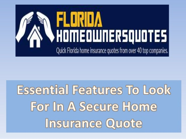 Home Insurance Florida >> Essential Features To Look For In A Secure Home Insurance