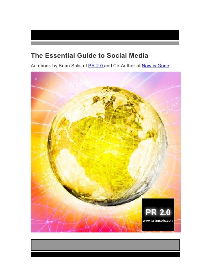 The Essential Guide to Social Media An ebook by Brian Solis of PR 2.0 and Co-Author of Now is Gone