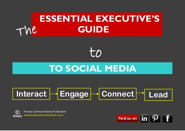ESSENTIAL EXECUTIVE'ST he       GUIDE                                      to                     TO SOCIAL MEDIAInteract ...
