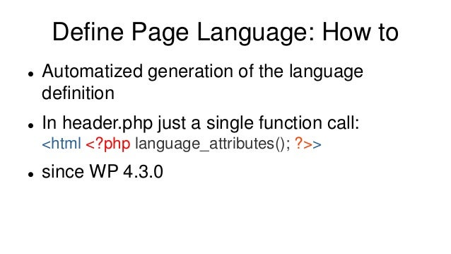 Define Page Language: How to  Automatized generation of the language definition  In header.php just a single function ca...