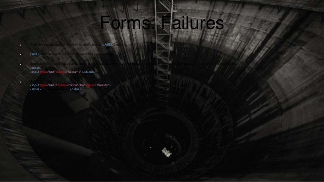 Forms: Failures  Available descriptions of the form controls, but no LABEL elements  LABEL elements without association ...