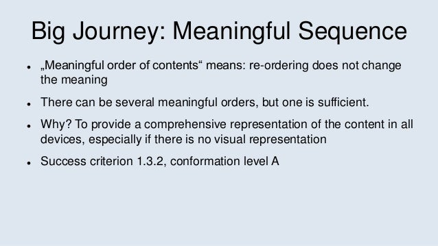 """Big Journey: Meaningful Sequence  """"Meaningful order of contents"""" means: re-ordering does not change the meaning  There c..."""