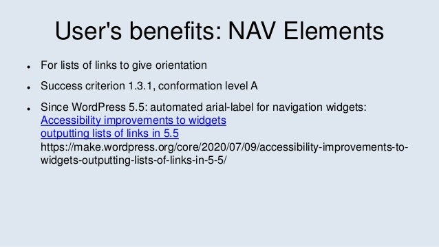 User's benefits: NAV Elements  For lists of links to give orientation  Success criterion 1.3.1, conformation level A  S...