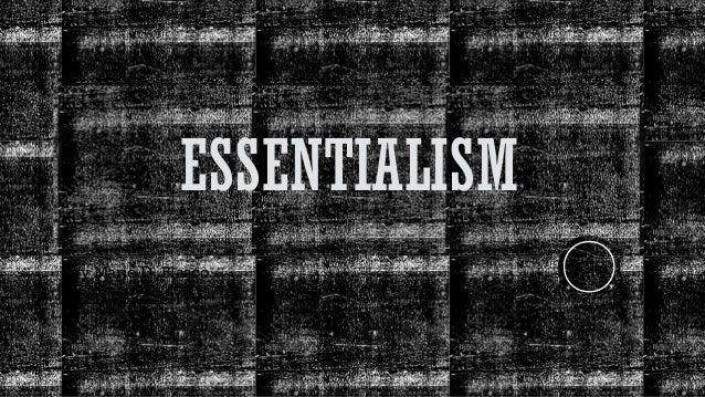 ESSENTIALISM Joy Marie D. Blasco BEED-ENGLISH IV