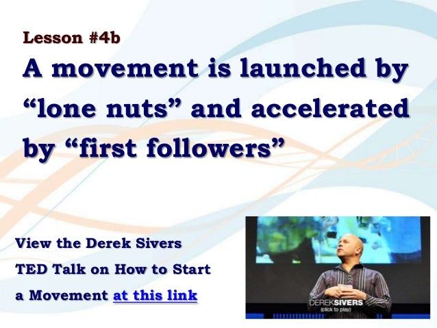 a response to a ted talk how to start a movement How to start a movement in 7 easy steps author by nathan mcgee • starting a movement can be a great way to create buzz and attention to what you are doing so.