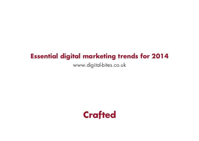 Essential digital marketing trends for 2014 www.digital-bites.co.uk