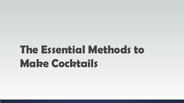 The Essential Methods to Make Cocktails