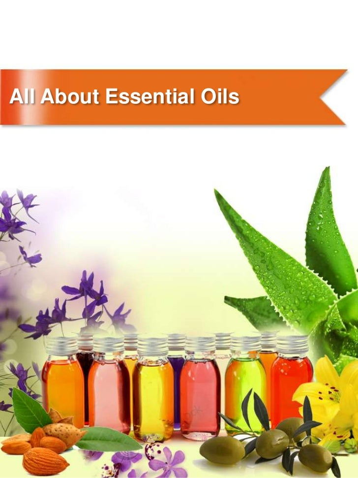 All About Essential Oils<br />