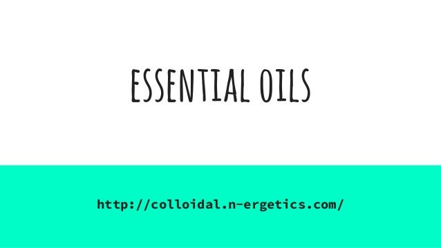 essentialoils http://colloidal.n-ergetics.com/