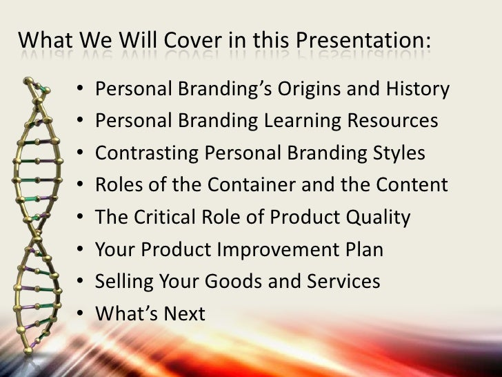 What We Will Cover in this Presentation:     •   Personal Branding's Origins and History     •   Personal Branding Learnin...