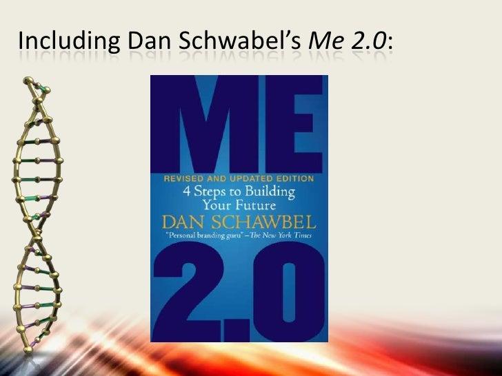 Including Dan Schwabel's Me 2.0: