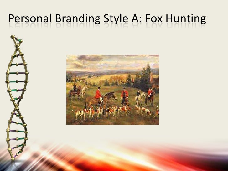 Personal Branding Style A: Fox Hunting