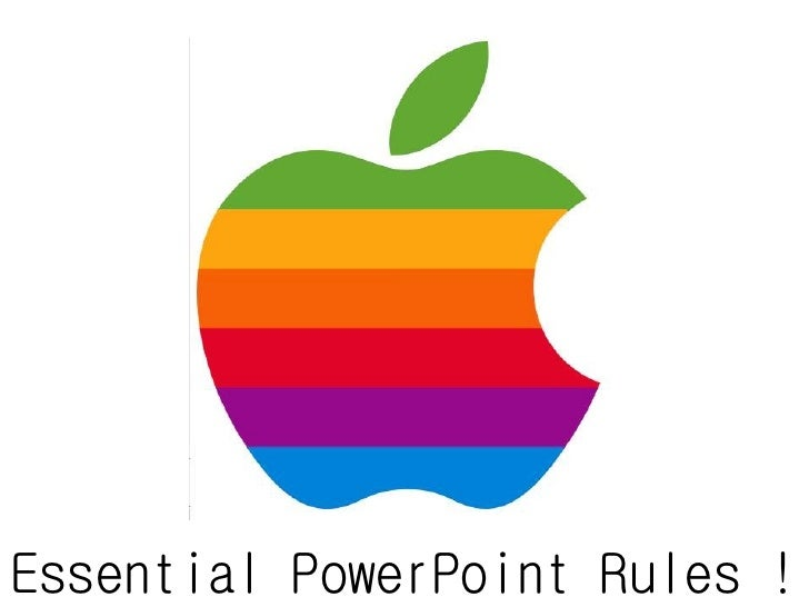 Essential PowerPoint Rules !