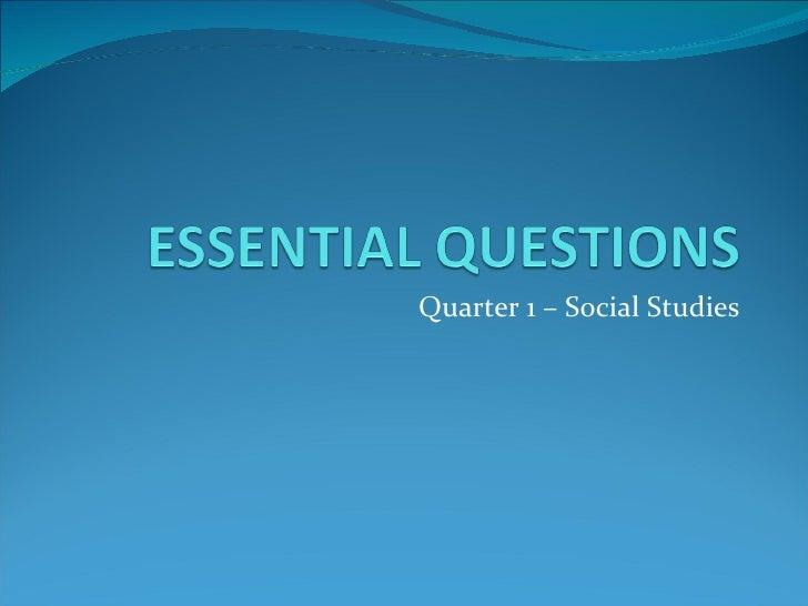 Quarter 1 – Social Studies