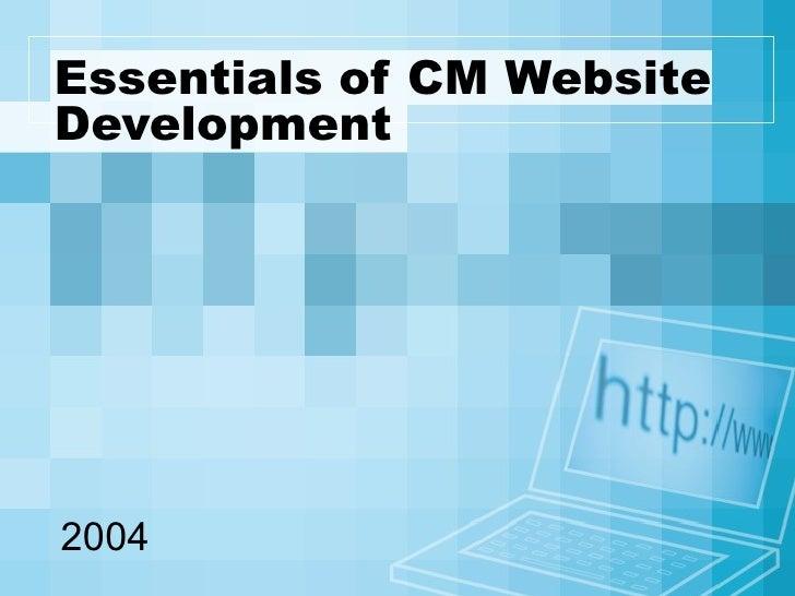 Essentials of CM Website Development 2004