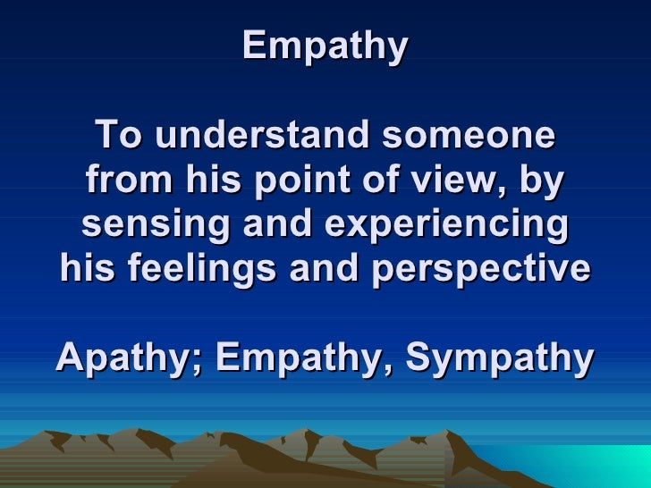 analysis of empathy and sympathy Is empathy necessary for morality  the problem is that this tends to blur the distinction between empathy and sympathy suppose i encounter a member of a cult who is delighted by the cult leader's nefarious  but close analysis severs this link.