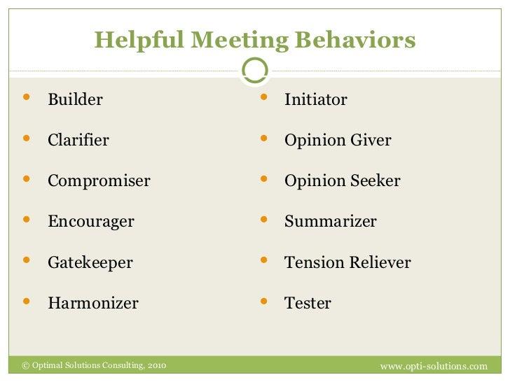 Helpful Meeting Behaviors © Optimal Solutions Consulting, 2010 www.opti-solutions.com <ul><li>Builder </li></ul><ul><li>In...